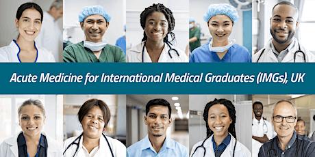 6th Acute Medicine for International Medical Graduates (IMGs) workshop, UK tickets