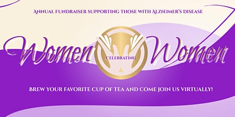 Women Celebrating Women-Annual Fundraiser supporting those with Alzheimer's tickets