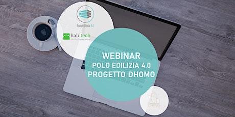 Webinar Polo Edilizia 4.0 - Progetto Dhomo biglietti
