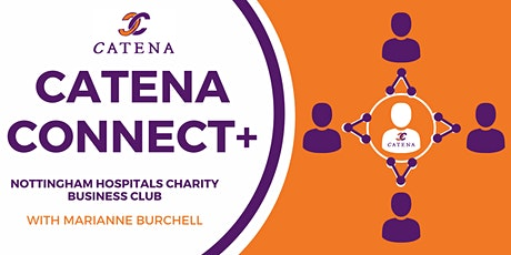Catena Connect+ Presents: Nottingham Hospitals Charity Business Club tickets