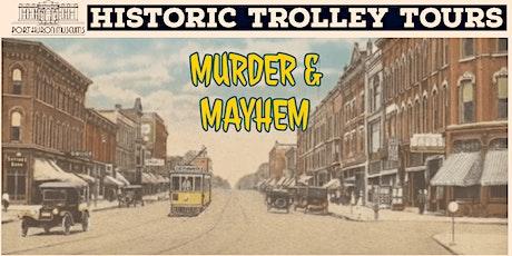 Historic Trolley Tours: Murder & Mayhem tickets