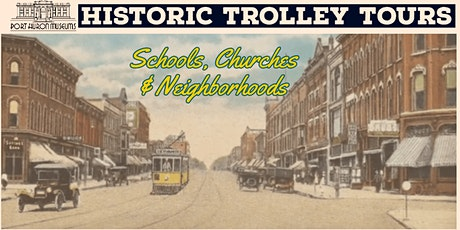 Historic Trolley Tours: Schools, Neighborhoods and Churches tickets