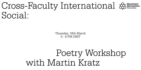 Manchester Metropolitan University - Poetry Workshop with Martin Kratz tickets