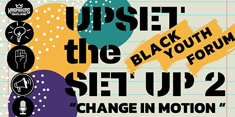 """UPSET THE SETUP 2 """"Change in Motion"""" Black Middle & High School Youth Forum tickets"""