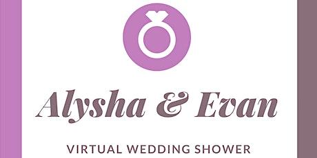 Alysha & Evan's Virtual Wedding Shower tickets