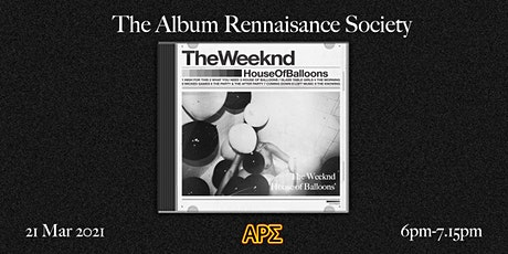 The Album Renaissance Society: The Weeknd - House of Balloons tickets