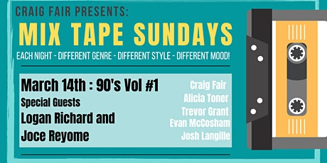 Craig Fair Presents: Mix-Tape Sundays! April 11th - $25 *SOLD OUT tickets