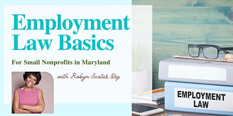 Employment Law Basics for Small Nonprofits in Maryland tickets