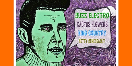 Buzz Electro w/ King Country, Cactus Flowers and Betty Benedeadly tickets