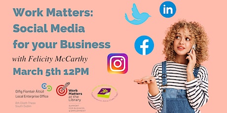 Work Matters: Social Media for your Business with Felicity McCarthy tickets