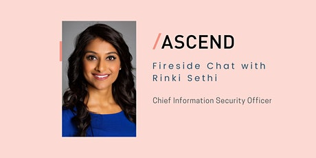 Fireside chat with Rinki Sethi, CISO at Twitter. tickets