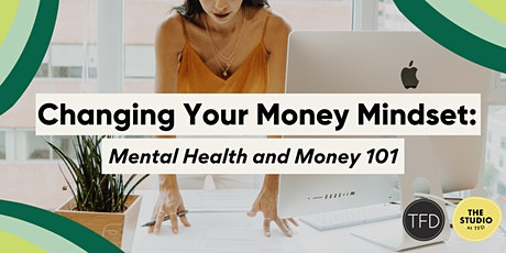 Changing Your Money Mindset: Mental Health & Money 101 tickets