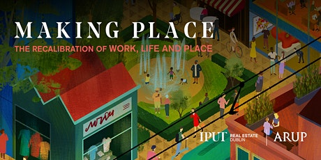 Making Place: The Recalibration of Work, Life and Place tickets