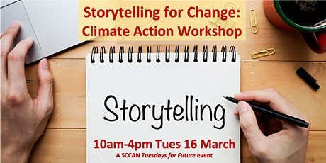 Storytelling For Change: a Climate Action Workshop 10am-4pm Tues 16 March tickets