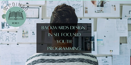 Using Backwards Design in SEL Focused Youth Programming tickets