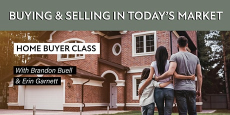 Buying & Selling in Today's Market Home Buyer Class tickets