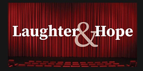 Laughter and Hope is a Christian Comedy Outreach tickets
