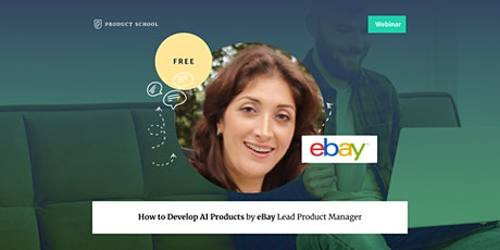 Webinar: How to Develop AI Products by eBay Lead Product Manager tickets