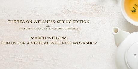 The Tea On Wellness: Spring Edition tickets