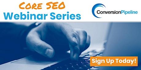 Core SEO Webinar Series tickets