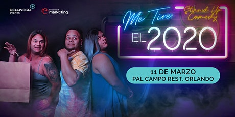 Me tire el 2020 - ( Stand Up Comedy)  Orlando FL tickets