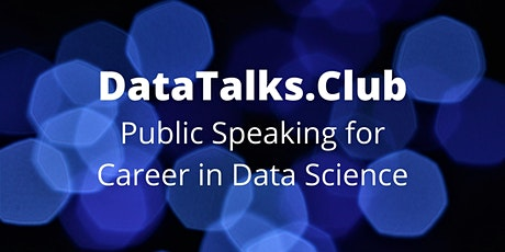 The Essentials of Public Speaking for Career in Data Science tickets