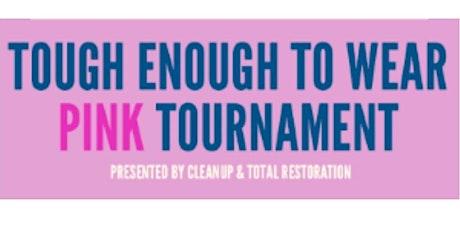 Tough Enough To Wear Pink  Tournament tickets