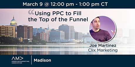 Using PPC to Fill the Top of the Funnel tickets