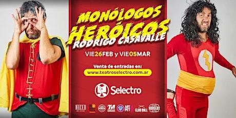 MONÓLOGOS HEROICOS - RODRIGO CASAVALLE entradas