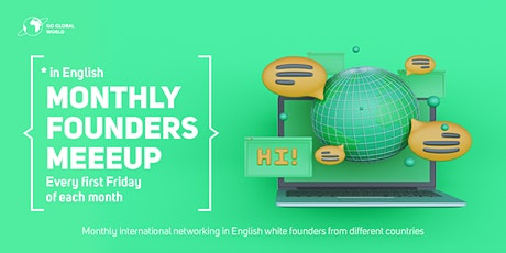 Go Global World monthly Founders Meetup (Networking in English) tickets