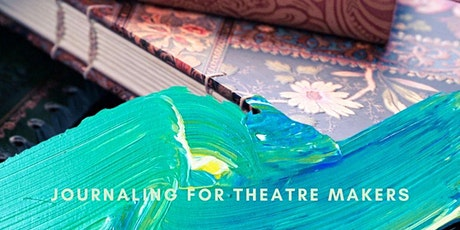 Journaling Workshop for Theatre Makers tickets