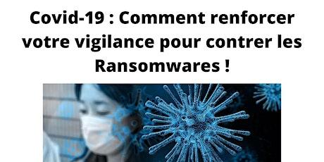 Covid-19 : Comment renforcer votre vigilance pour contrer les Ransomwares ! billets
