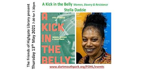 Stella Dadzie - A Kick in the Belly: Women, Slavery & Resistance tickets