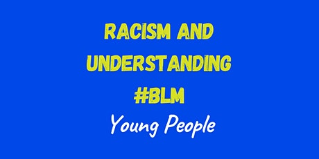 Racism and understanding the black lives matter movement for young people tickets