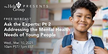 Ask The Experts: Pt 2 - Addressing the Mental Health Needs of Young People tickets