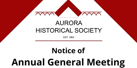 Annual General Meeting - Aurora Historical Society tickets