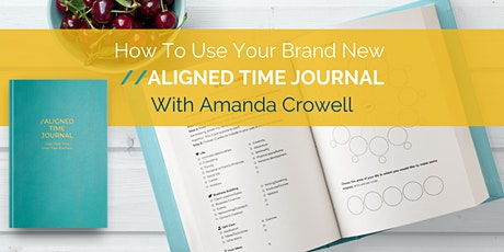 Learn How to Use Your Aligned Time Journal tickets
