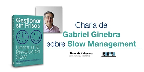 """Presentación de """"Gestionar sin Prisas"""", de Gabriel Ginebra tickets"""