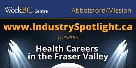 Industry Spotlight on Health Care in the Fraser Valley tickets