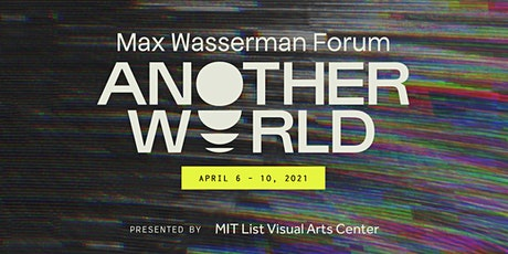 2021 Max Wasserman Forum on Contemporary Art:  Another World tickets