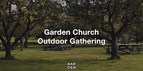 Garden Church Outdoor Gathering tickets