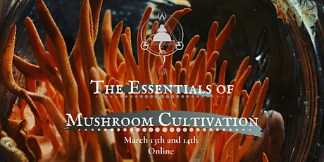 The Essentials of Mushroom Cultivation tickets