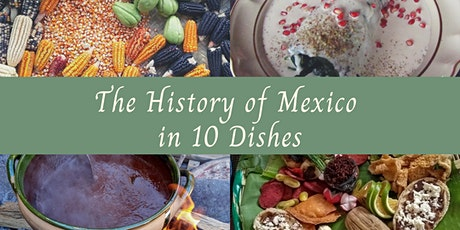 Mexico's History in 10 Dishes tickets