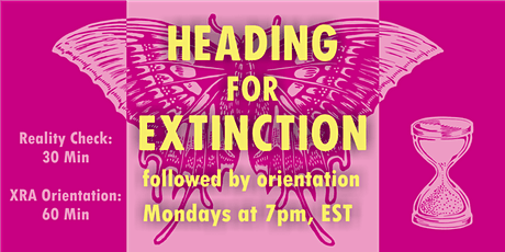 Heading for Extinction Talk, followed by Orientation to XR America* tickets