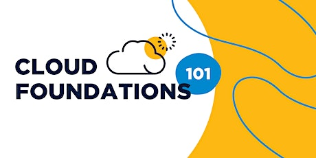 Cloud Foundations 101 - Overcoming Common Objections tickets