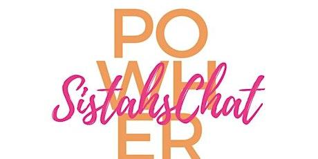 "Sistah's Chat: ""PowHER: Millennial Sistah's"" tickets"