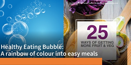 Healthy Eating Bubble: A rainbow of colour into easy meals tickets