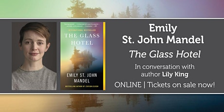 "Emily St. John Mandel presents ""The Glass Hotel"" w/ Lily King tickets"