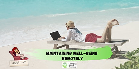 Maintaining Well-Being Remotely tickets