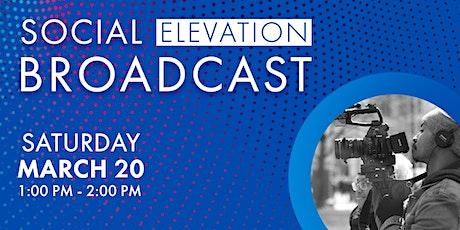 Social Elevation Broadcast tickets